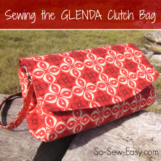 Sewing The Glenda Clutch Bag By So Sew Easy Project Sewing