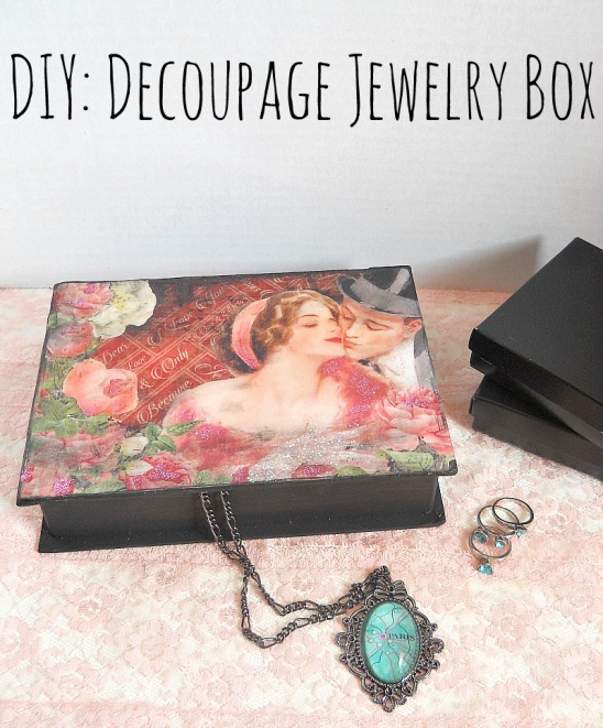 DIY Decoupage Graphic 45 Jewelry Box By Running With A Glue Gun | Project | Home  Decor | Jewelry | Papercraft / Decorative | Holiday | Kollabora